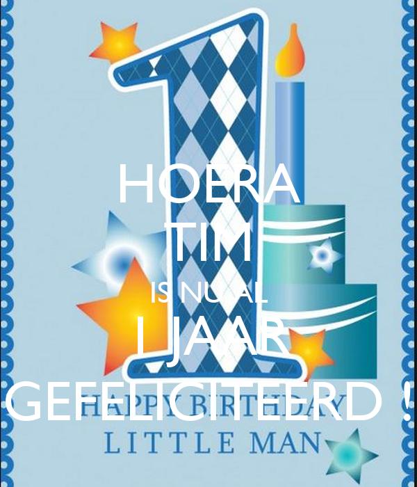 1 jaar gefeliciteerd HOERA TIM IS NU AL 1 JAAR GEFELICITEERD ! Poster | berni | Keep  1 jaar gefeliciteerd