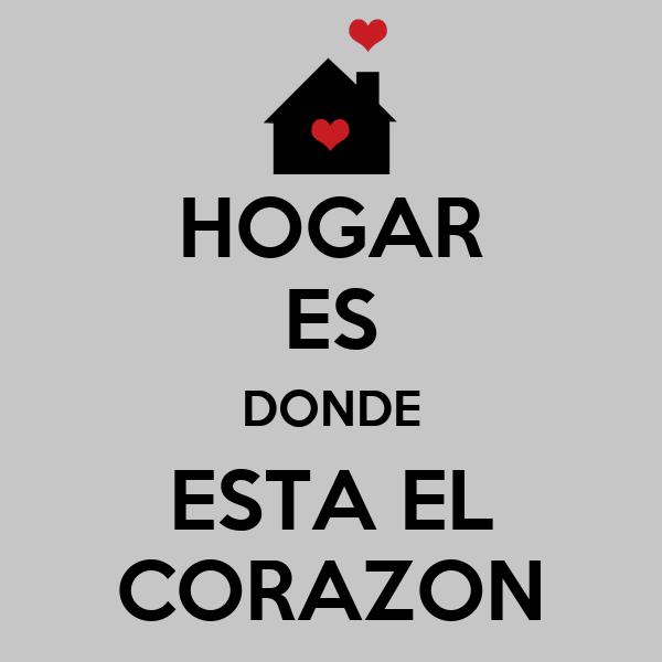 HOGAR ES DONDE ESTA EL CORAZON Poster | nilo | Keep Calm-o-Matic