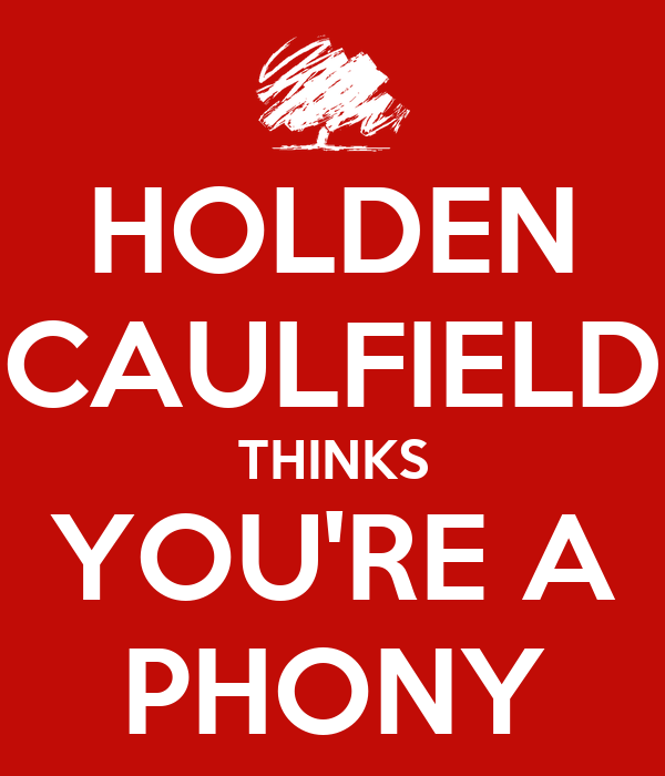 Holden Caulfield Thinks You Re A Phony Poster Holden