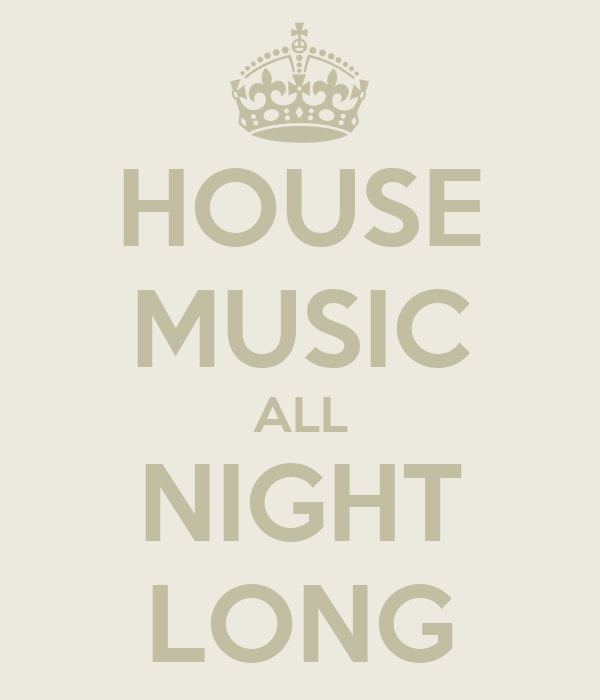 house music all night long poster mjfitz keep calm o matic