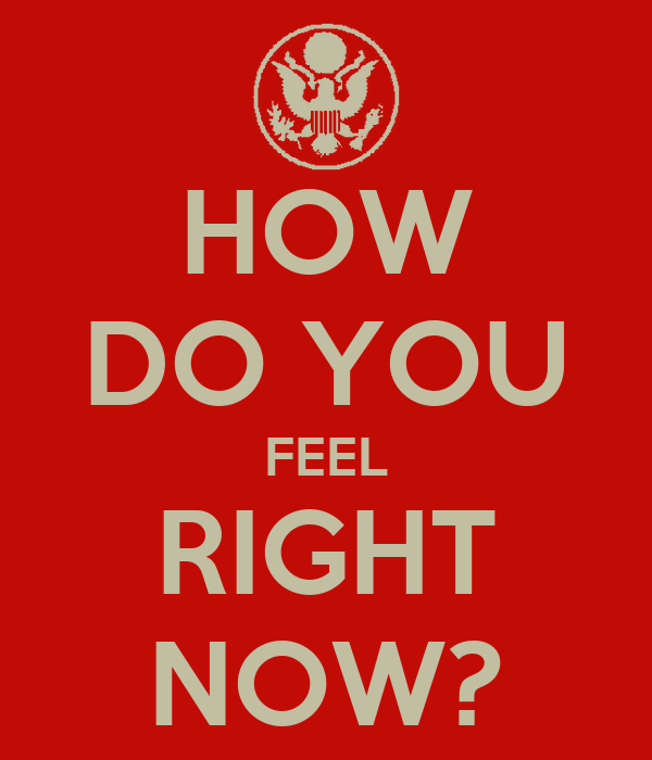 How Do You Replace Bathroom Wall Tile: HOW DO YOU FEEL RIGHT NOW? Poster