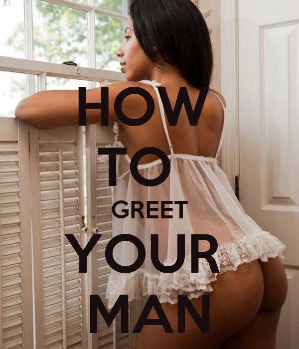 How to greet your man poster nkosis06 keep calm o matic m4hsunfo