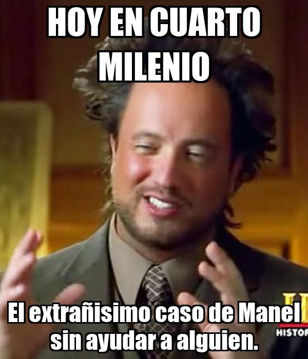 HOY EN CUARTO MILENIO El extrañisimo caso de Manel sin ayudar a ...