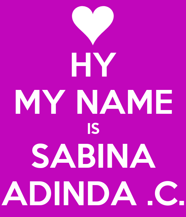 HY MY NAME IS SABINA ADINDA .C. - KEEP CALM AND CARRY ON Image ...