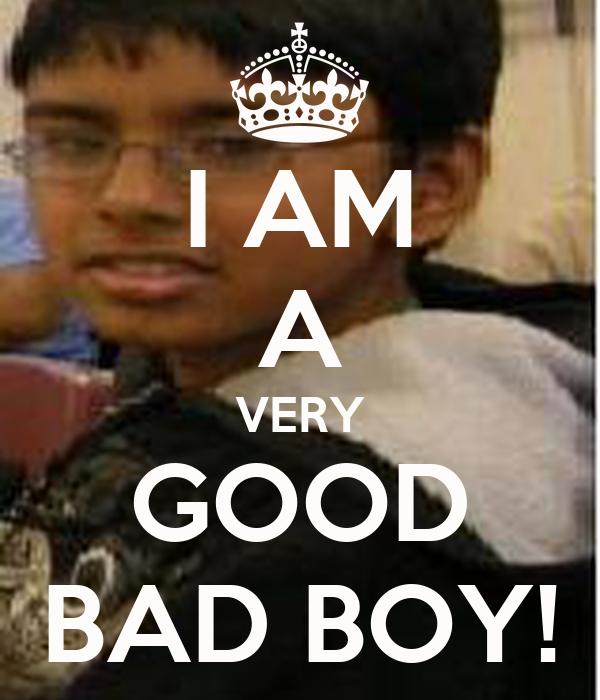I AM A VERY GOOD BAD BOY! Poster | MICKI OMEGA | Keep Calm ...