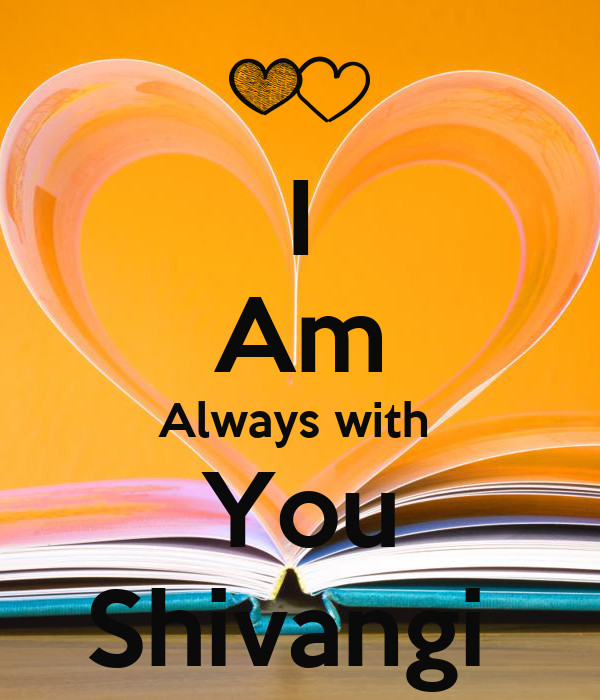 I Am Always With You Shivangi Poster Navneet Pandey Keep Calm O