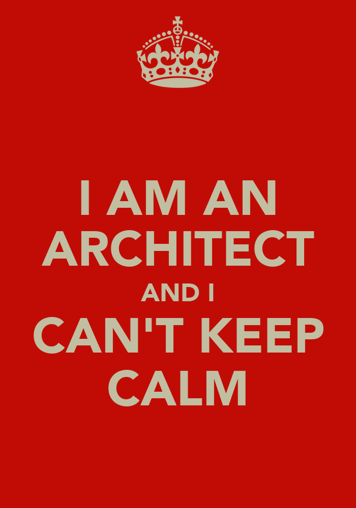 i am an architect and i can 39 t keep calm keep calm and