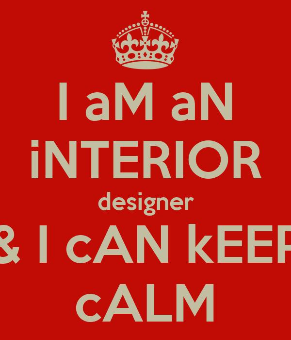 i am an interior designer i can keep calm keep calm