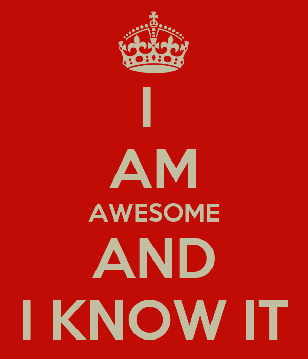 Am Awesome And I Know It i am awesome and i know it poster anne keep ...