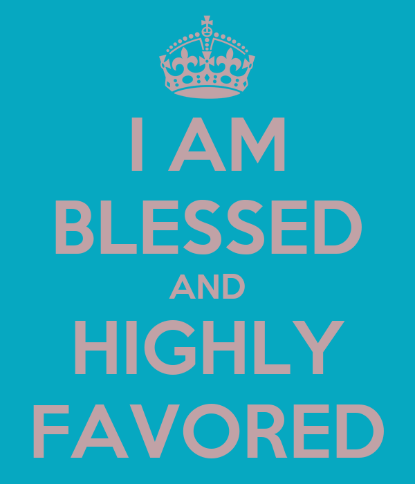 I Am Blessed Quotes And Sayings I AM BLESSED AND HIGHL...