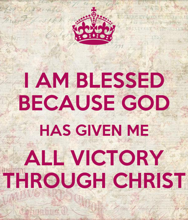 I Am Blessed By God I AM BLESSED BECAUSE G...