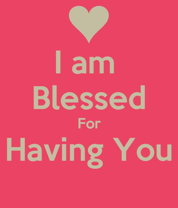 I Am Blessed Wallpaper I am Blessed For Havin...