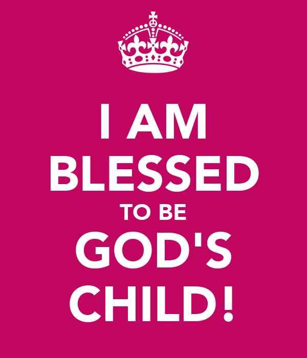 I Am Blessed By God I Am Blessed By God Pi...