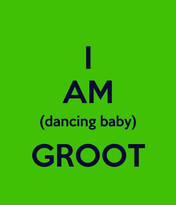 I Am Dancing Baby Groot Poster Mji Keep Calm O Matic