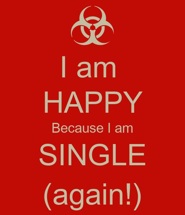 i am single i am happy