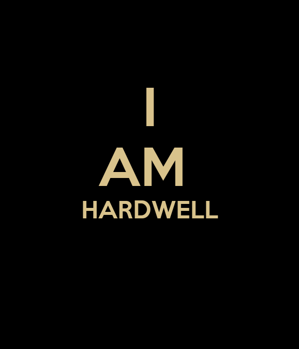 I Am Hardwell I AM HARDWELL - KEEP C...