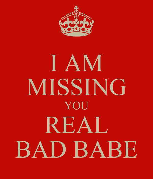 I AM MISSING YOU REAL BAD BABE Poster | BOBBYS GIRL | Keep ...