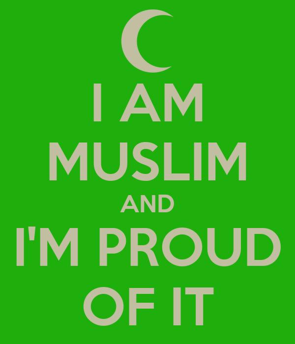 I Am Muslim And Im Proud