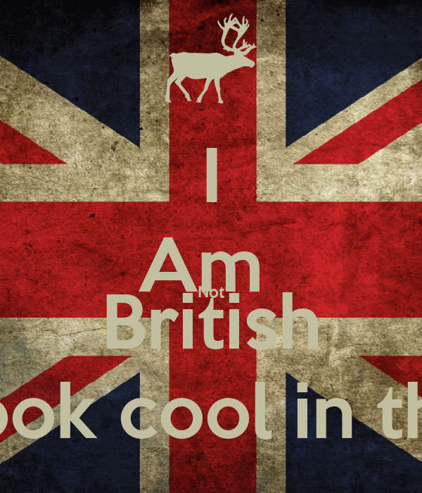 i am not british the flag just look cool in the background