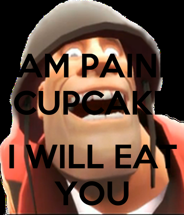I AM PAINIS CUPCAKE I WILL EAT YOU - KEEP CALM AND CARRY ... I Am Painis Cupcake I Will Eat You