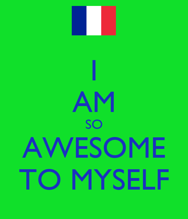 I Am So Awesome To Myself Keep Calm And Carry On Image