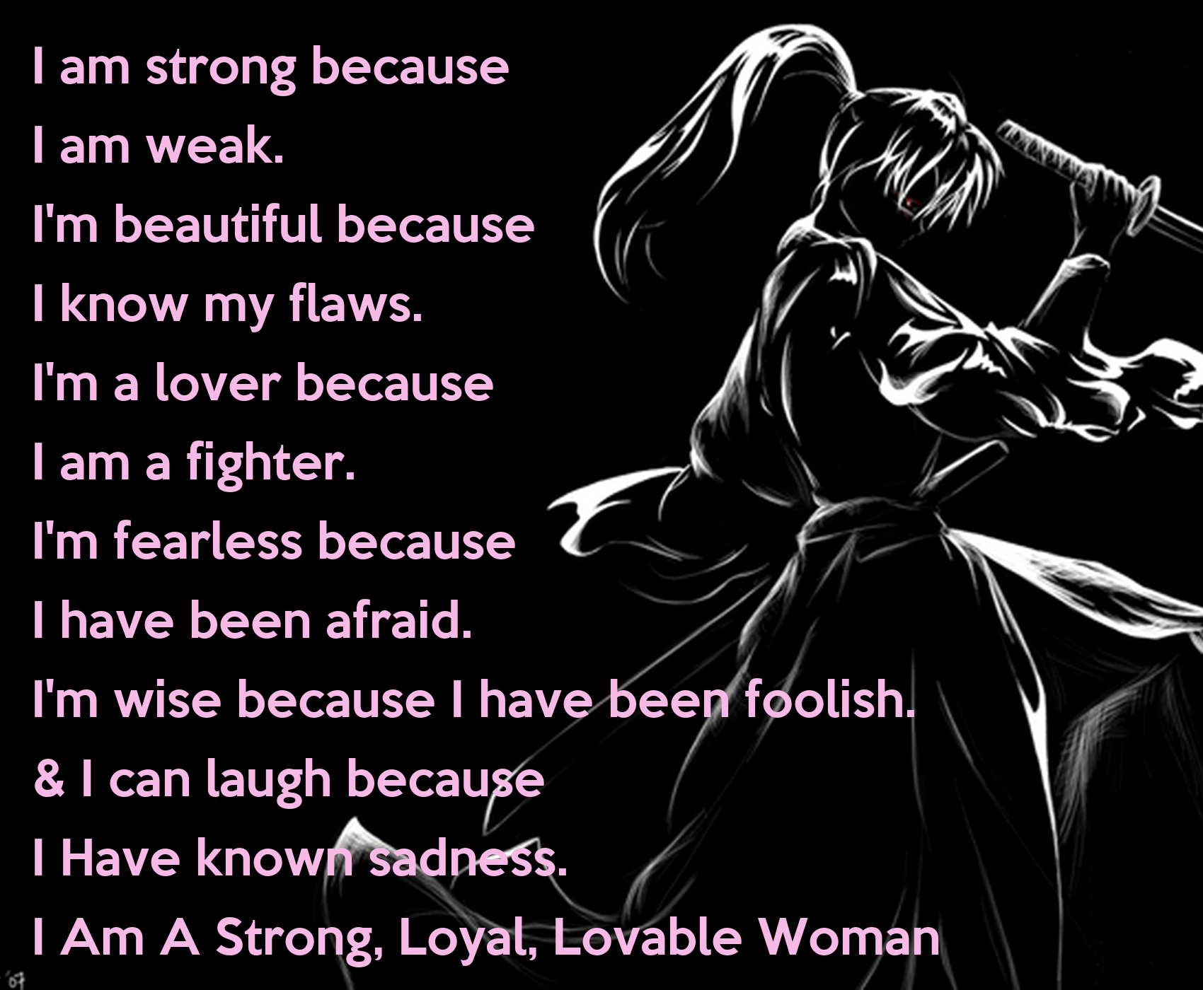 I Am Strong Because I Am Weak Im Beautiful Because I Know My Flaws