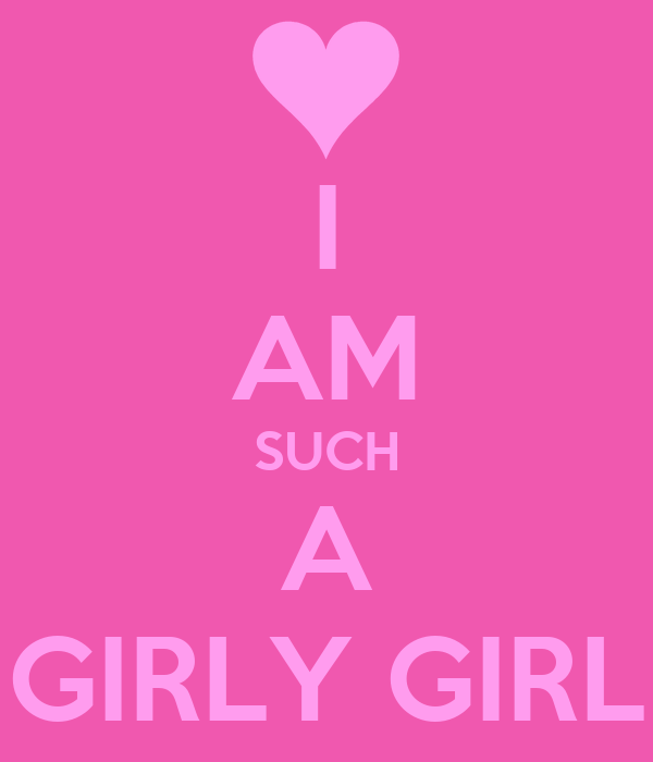 I AM SUCH A GIRLY GIRL Poster