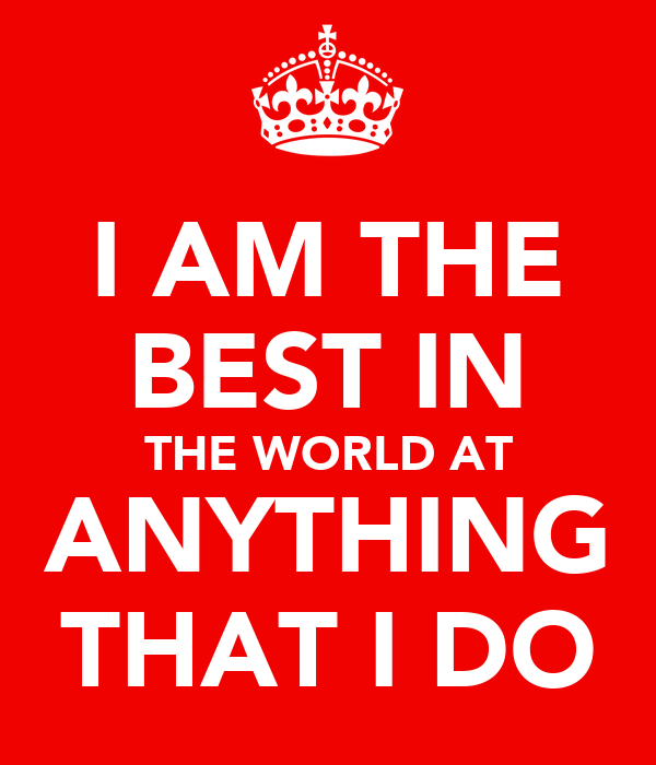 i am the best in the world at anything that i do poster