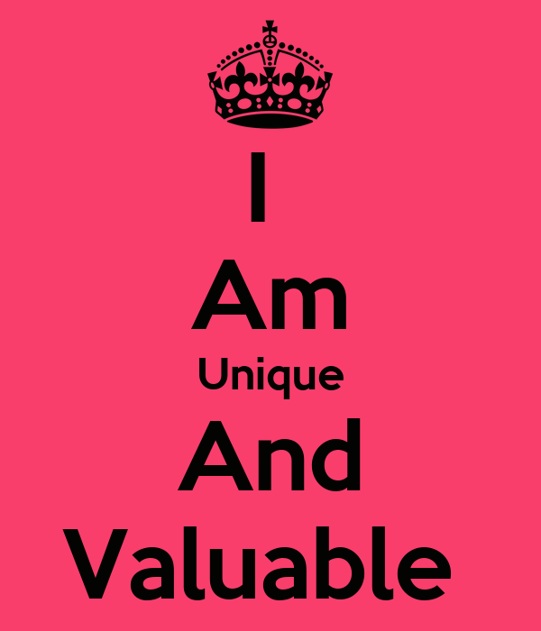 I Am Unique And Valuable - KEEP CALM AND CARRY ON Image ...