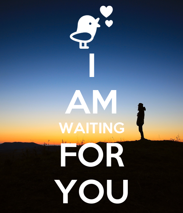 I Am Waiting For You Poster Ellll Keep Calm O Matic