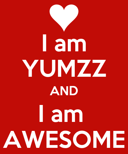 am YUMZZ AND I am AWESOME - KEEP CALM AND CARRY ON Image Generator