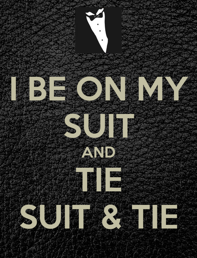 i be on my suit and tie suit tie poster lau keep
