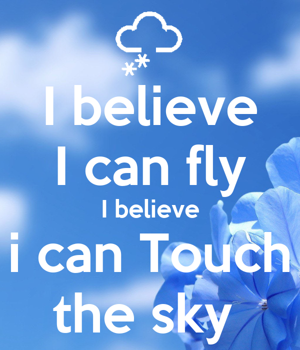 essay on i believe i can fly I believe essay i believe essays require introspection if you need inspiration, trying listening to motivating songs like 'i believe i can fly' by r kelly.