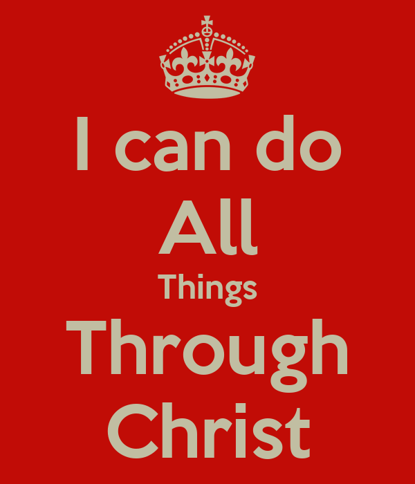 I Can Do All Things Through Christ Wallpaper: KEEP CALM AND CARRY ON Image Generator