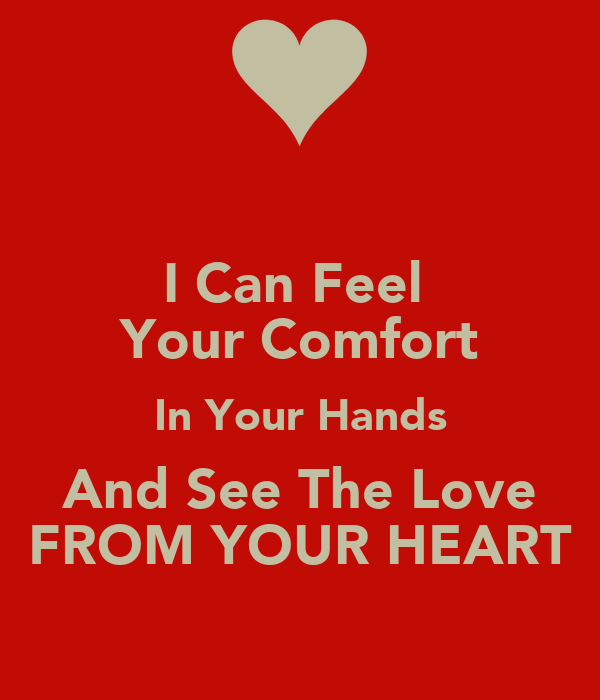 i can feel your comfort in your hands and see the love from your heart poster cna keep calm. Black Bedroom Furniture Sets. Home Design Ideas