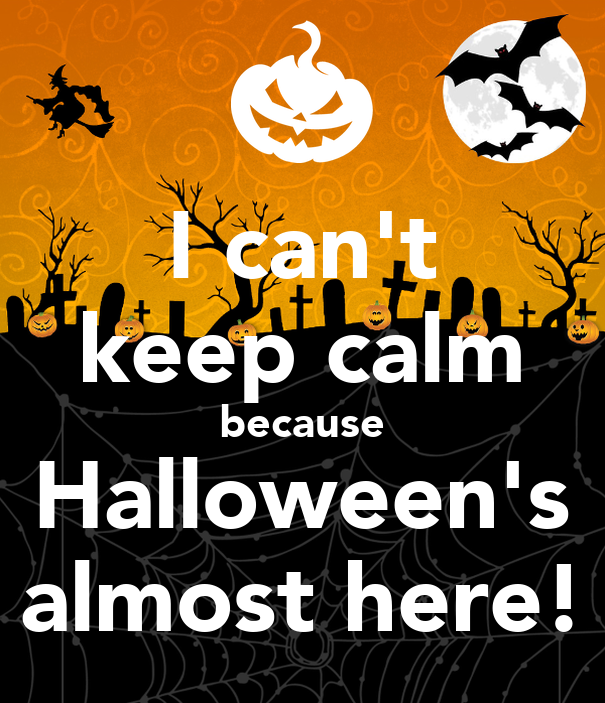 i can t keep calm because halloween s almost here poster
