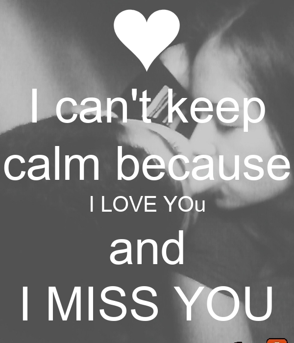 I Cant Keep Calm Because I Love You And I Miss You Poster Bka Bka