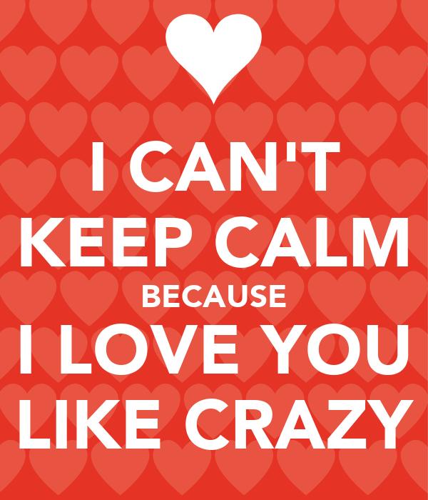 I Cant Keep Calm Because I Love You Like Crazy Poster Mike Keep