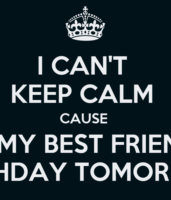 Keep calm cause its my best friends birthday archidev i can t keep calm cause its my best friend s birthday thecheapjerseys Images