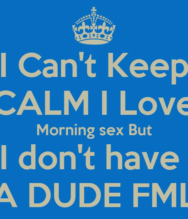 I love morning sex