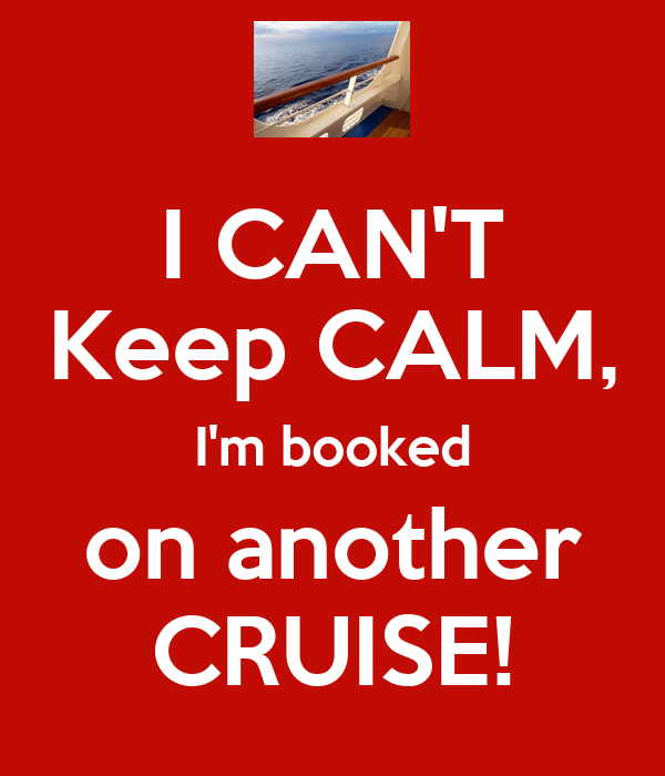 I CAN'T Keep CALM, I'm booked on another CRUISE! - KEEP ...