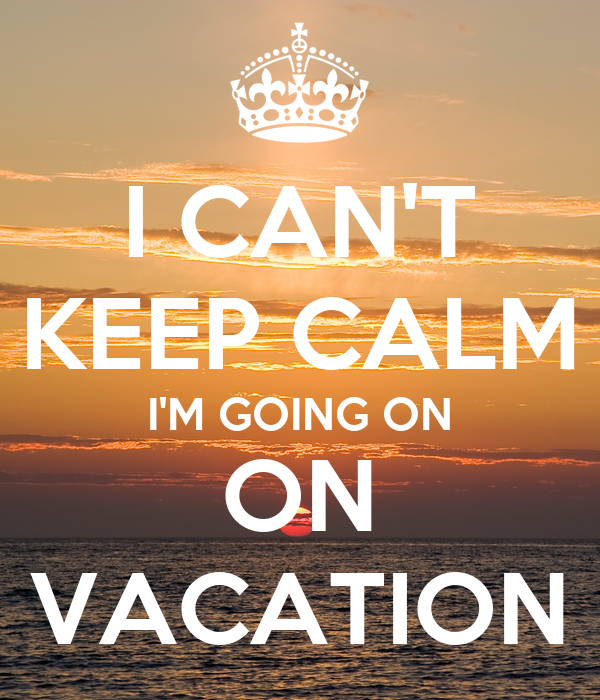 i can 39 t keep calm i 39 m going on on vacation poster erica
