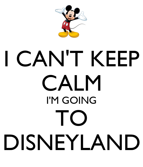 I CAN'T KEEP CALM I'M GOING TO DISNEYLAND Poster | MPC | Keep Calm-o-Matic