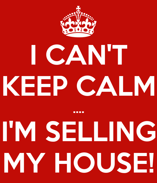 i can 39 t keep calm i 39 m selling my house poster