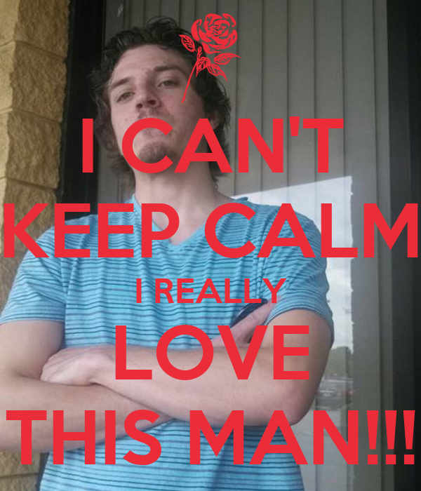 I CAN'T KEEP CALM I REALLY LOVE THIS MAN!!! Poster ...