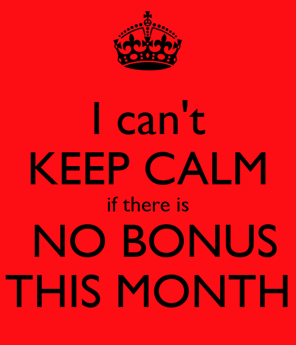 I Can T Keep Calm If There Is No Bonus This Month Poster Andrea