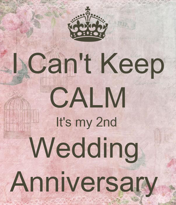 I Can't Keep CALM It's My 2nd Wedding Anniversary Poster