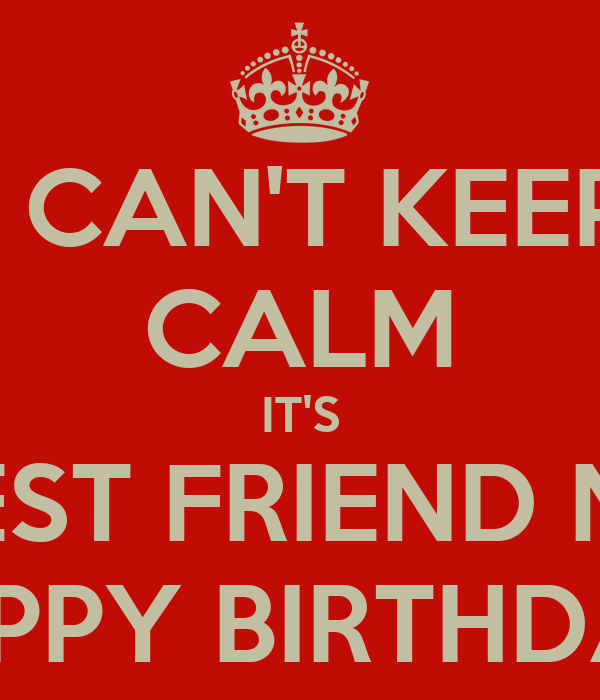 CAN'T KEEP CALM IT'S MY BEST FRIEND NINA'S HAPPY BIRTHDAY Poster ...