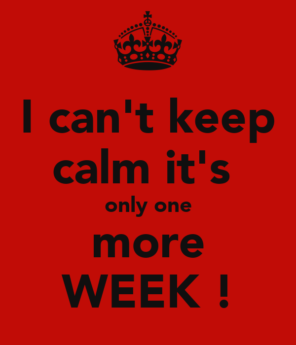 Image result for one more week to go!