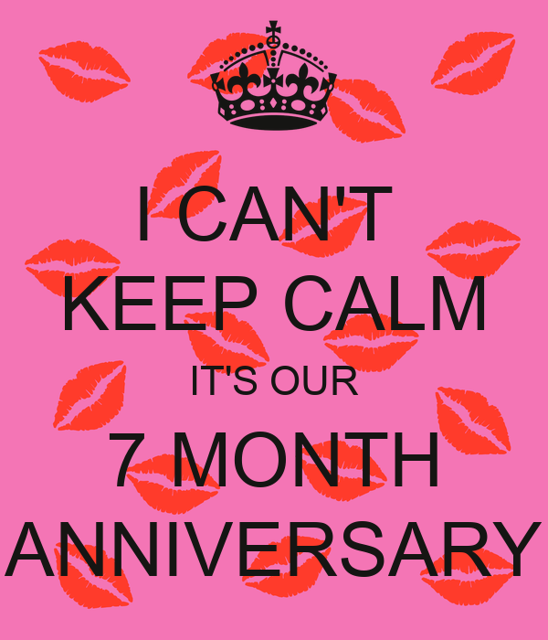 i can t keep calm it s our 7 month anniversary poster kakae keep